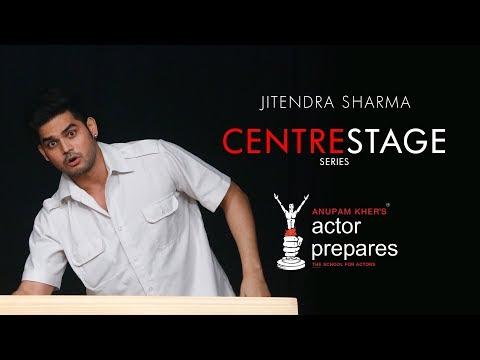 Anupam Kher's Actor Prepares – CenterStage Series – Jitendra Sharma