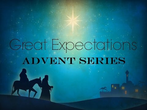 great expectations part 1 advent sermon series youtube. Black Bedroom Furniture Sets. Home Design Ideas