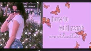 how to add rsmb on video star! | videostar help (free)