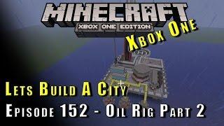 Minecraft :: Lets Build A City :: Oil Rig P2 :: E152