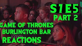 GAME OF THRONES Reactions at Burlington Bar /// 7x5 PART TWO \\\