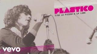 Plastico - Tira la piedra a la luna (audio)