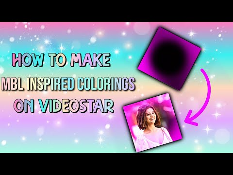 HOW TO MAKE MBL INSPIRED COLORINGS ON VIDEOSTAR
