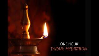 One Hour Duduk Meditation
