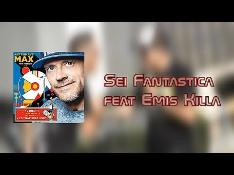 max-pezzali-ft-emis-killa:-sei-fantastica-live-(lyric-video)