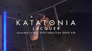 Katatonia - Lacquer (from Dead Air)