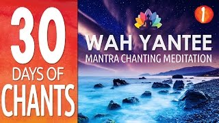 Day 1 - WAH YANTEE - Intuition Mantra