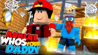 ROBLOX Adventure - WHO'S YOUR DADDY IN ROBLOX!!