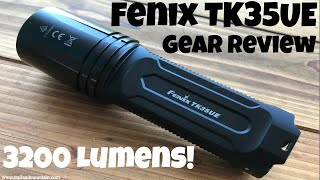 Fenix TK35UE 3200 Lumen Flashlight Review