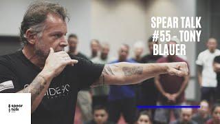Spear Talk #55 - Tony Blauer