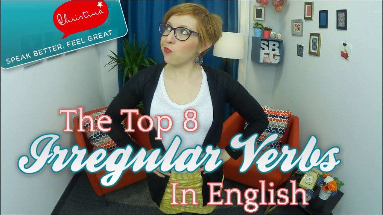 Le Top 8 Des Verbes Irreguliers Anglais