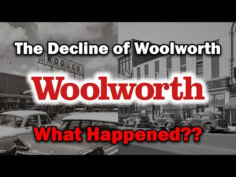 The Decline of Woolworth...What Happened?