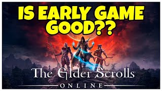 Early Game In The Elder Scrolls Online! - Any Good?