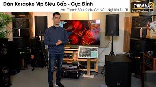 Dàn Karaoke Vip Siêu Cấp - Cực Đỉnh - Mang Âm Thanh Sân Khấu Chuyên Nghiệp Nhất Về Nhà