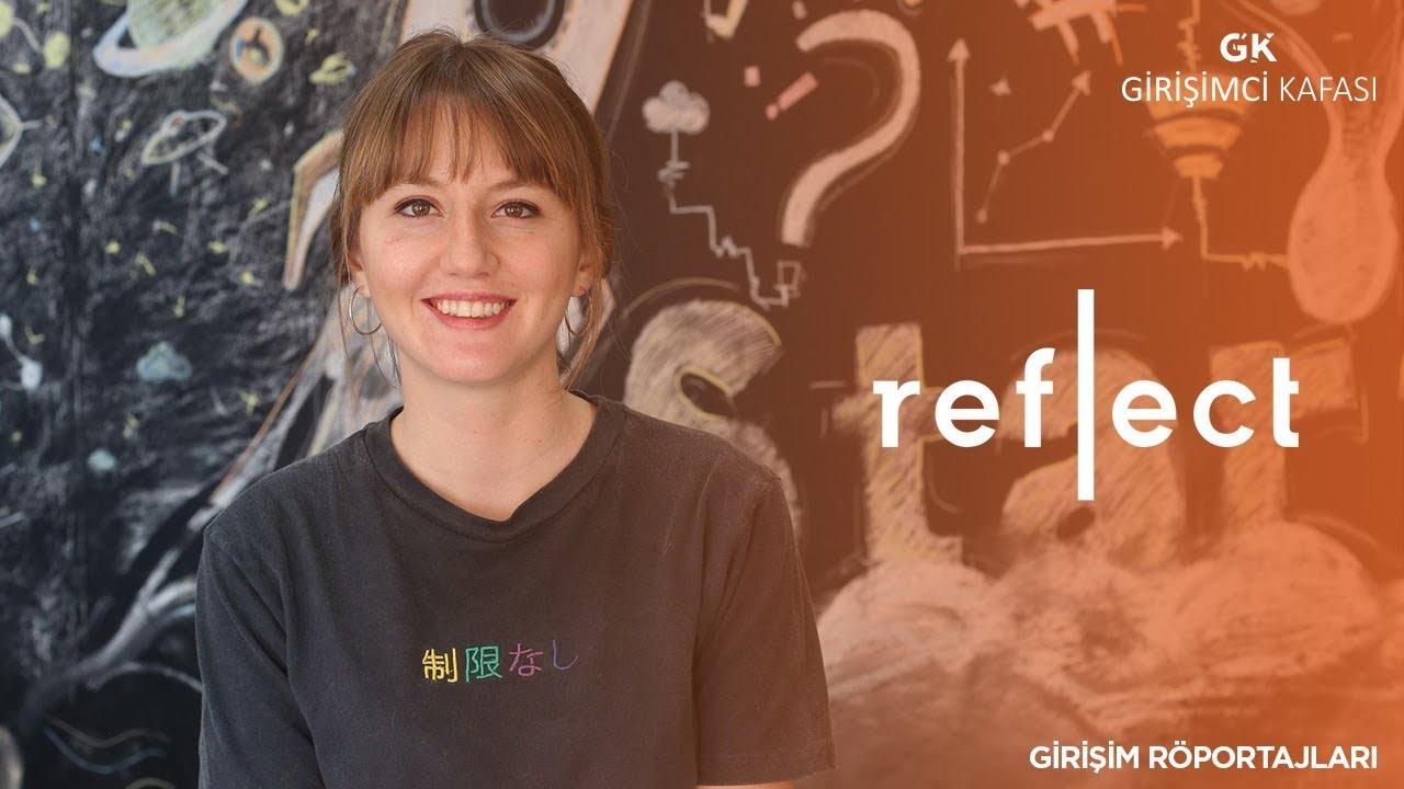 Reflect - Girişim Röportajı