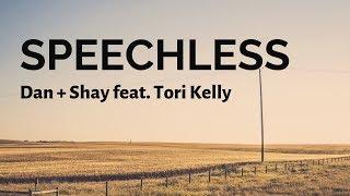 Dan + Shay - Speechless ft. Tori Kelly (Lyrics)