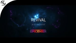 REVIVAL: SK at EPICENTER 2017