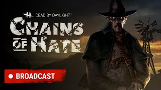 Dead by Daylight | Chains of Hate | Broadcast