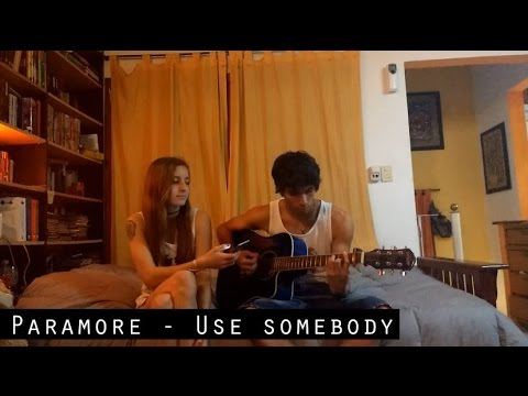 Paramore - Use somebody (Cover by Nico y BMC)