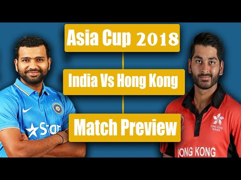 Asia Cup 2018: India Vs Hong Kong Match Preview and Prediction|वनइंडिया हिंदी