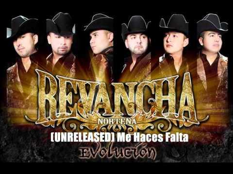 Revancha Norteña- Me Haces Falta (Evolucion Unreleased 2011)