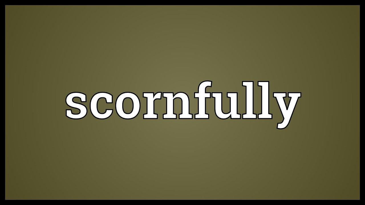 Download Scornfully Meaning
