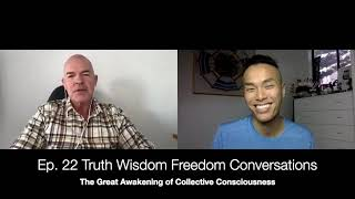 Truth Wisdom Freedom - The Great Awakening of Collective Consciousness