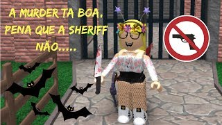 ROBLOX-The murder is good, too bad the Sherrif did not... (Murder Mistery)