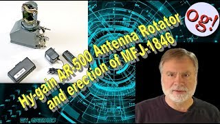 Video Hy-gain AR-500 Antenna Rotator and erection of MFJ-1846 (#160) download MP3, 3GP, MP4, WEBM, AVI, FLV Oktober 2018