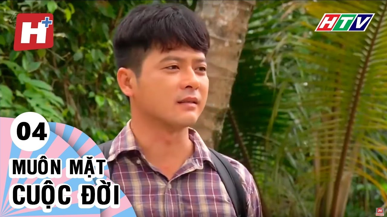 Muôn Mặt Cuộc Đời - Tập 04 | Phim Tình Cảm Việt Nam Hay Nhất 2017