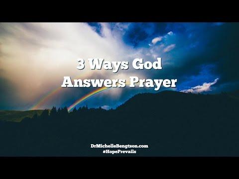 3 Ways God Answers Prayer