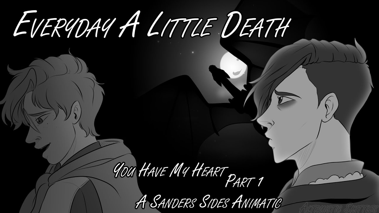 [You Have My Heart] Part 1 - Everyday A Little Death (A Sanders Sides  Animatic)
