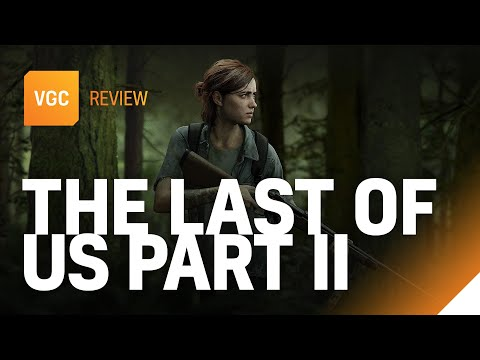 The Last Of Us Part 2 Review | VGC