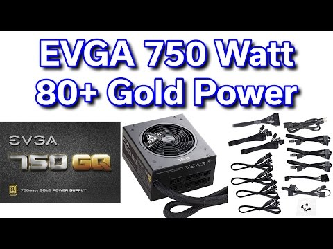 EVGA 750 Watt GQ - 80+ Gold - Power Supply - Review