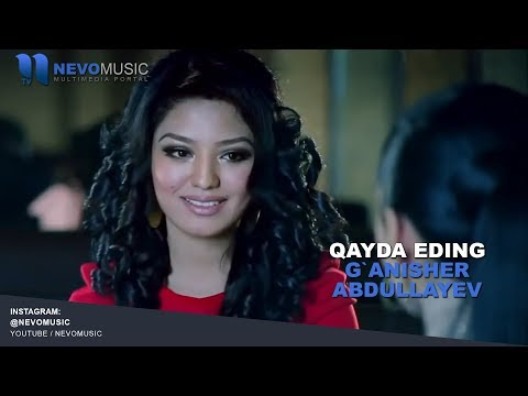 G'anisher Abdullayev - Qayda eding | Ганишер Абдуллаев - Кайда эдинг
