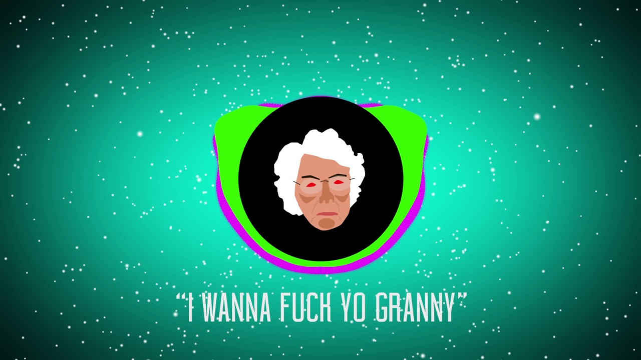 I wanna fuck a granny