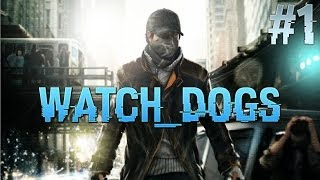 Watch Dogs Lets Play - Part 1 - Welcome