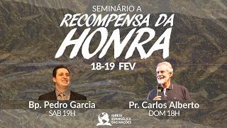 Sem. A Recompensa da Honra - Bp. Pedro Garcia | 18/02