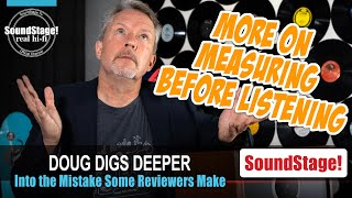 More About Why Measuring Hi-Fi Gear Before Listening is Wrong - SoundStage! Real Hi-Fi (Ep:12)