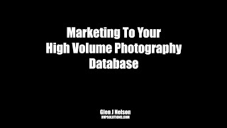 Marketing to your high volume photography database