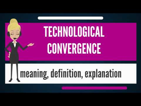 What is TECHNOLOGICAL CONVERGENCE? What does TECHNOLOGICAL CONVERGENCE mean?