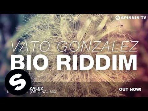 Vato Gonzalez - Bio Riddim (Original Mix)
