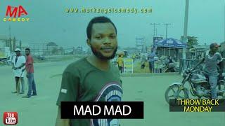 MAD MAN (Mark Angel Comedy) (Throw Back Monday)