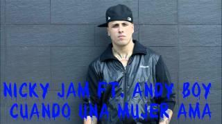 Cuando Una Mujer Ama- Nicky Jam Ft. Andy Boy  Remasterizado