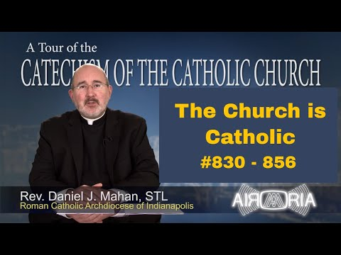 Tour of the Catechism #24 - The Church Is Catholic