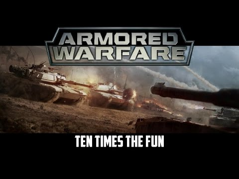 Armored Warfare - Ten Times The Fun