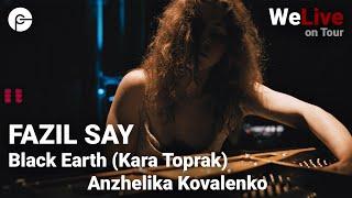 Anzhelika Kovalenko - Black Earth (Kara Toprak) by Fazil Say | WeLive on Tour | Live im Parktheater