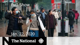 The National for Wednesday, Jan. 22— Canada prepares as coronavirus spreads