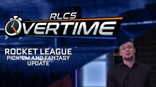 Rocket League Pick'em and Fantasy Update - Overtime - Episode #25