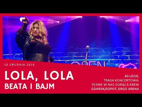 Beata i Bajm - Lola, Lola (Gdańsk/Sopot Ergo Arena 15.12.18; 40-lecie 2018)
